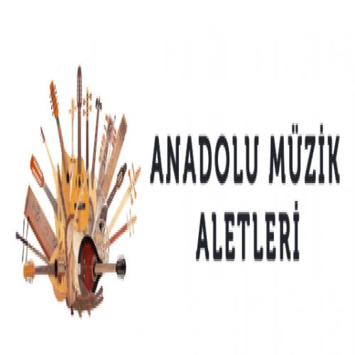 ANADOLU MÜZİK ALETLERİ