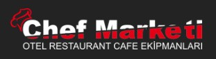 CHEF MARKETİ OTEL RESTAURANT CAFE EKİPMANLARI