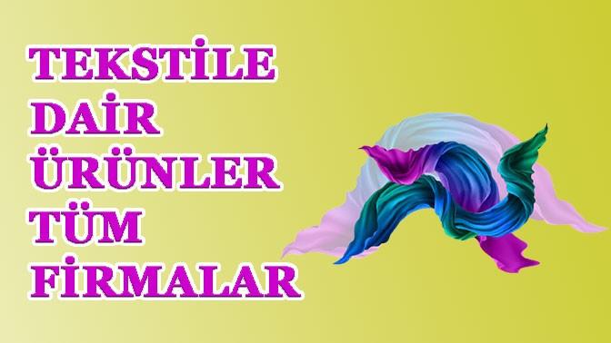 TEKSTİLÜRÜNLERİveFİRMALAR-TRADEEY.COM'da